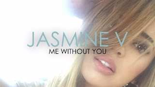 Jasmine V - Me Without You (Lyric)