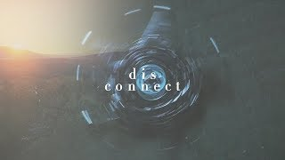 DISCONNECT Opening Credits