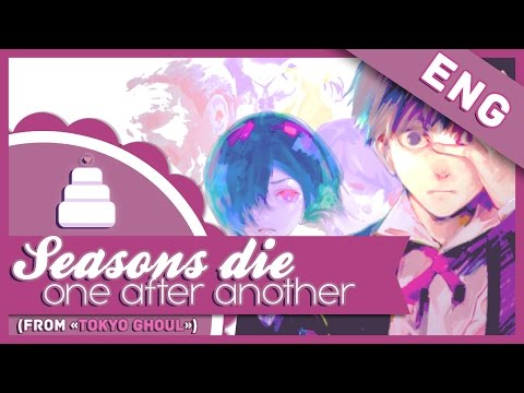 「English Cover // Piano & Strings」Seasons Die One After Another ( Tokyo Ghoul √A  ED ) TV-SIZE【Jayn】