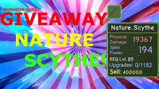NATURE SCYTHE GIVEAWAY! [Dungeon Quest] Roblox
