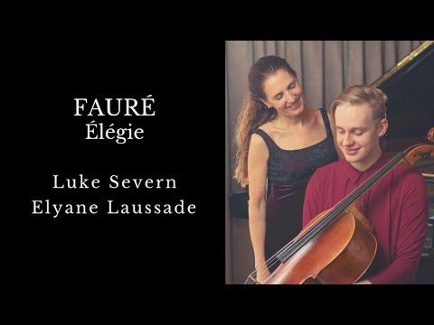 Fauré - Élégie | Luke Severn & Elyane Laussade