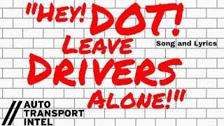 """Hey, DOT! Leave Drivers Alone"" performed Live on Auto Transport Intel"