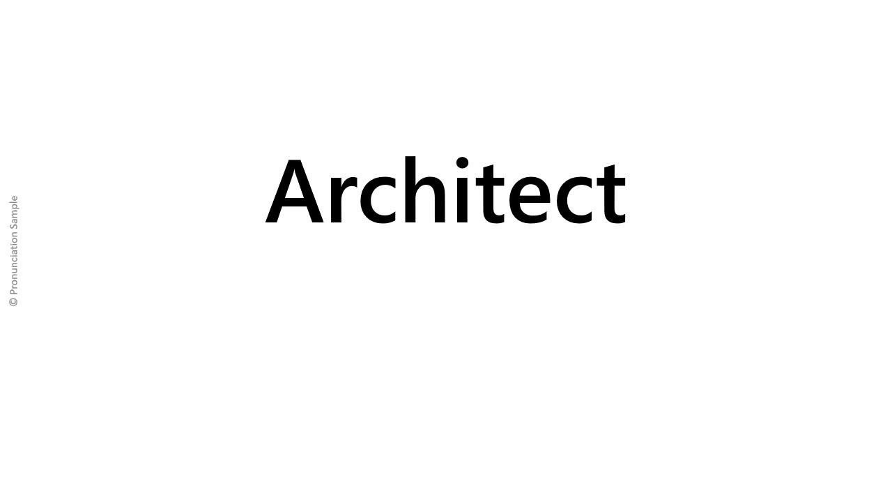 How to pronounce - Architect - YouTube