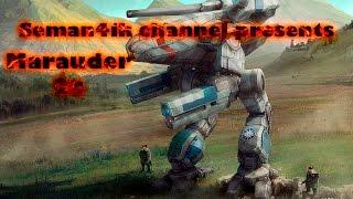 MechWarrior Online по-русски: Обзор на Marauder 2c