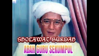 Download Lagu MERINDING || SHOLAWAT BURDAH OLEH ABAH GURU SEKUMPUL mp3