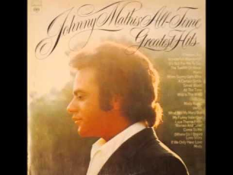 Johnny Mathis sings 4 Of His Greatest Hits | Johnny mathis ... |Johnny Mathis Greatest Hits Youtube