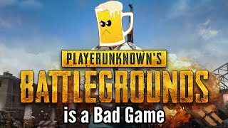 One of AKindAleWar's most viewed videos: WHY PLAYERUNKNOWN'S BATTLEGROUNDS IS A BAD GAME