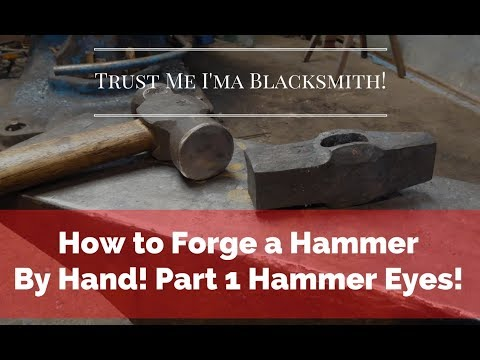 How to Forge a Hammer with Just Hand Tools! Part 1 Hammer Eyes!