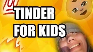 TINDER FOR KIDS