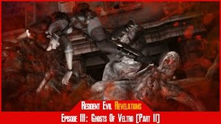 Ep 3: Ghosts of Veltro [Part 2] | Learning About Queen Zenobia - Resident Evil Revelations [#04]