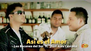 Así es el amor - Los Bacanes Del Sur y Jhon Alex Castaño.