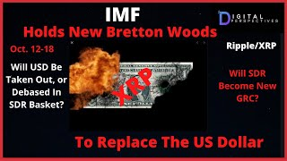 Ripple/XRP-IMF Holds New Bretton Woods To Replace The USDollar?!?!