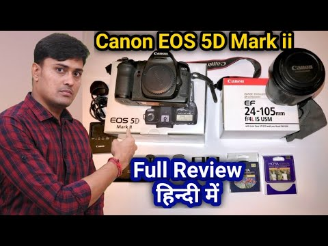 Canon EOS 5D Mark 2 Review In Hindi. Canon 5D | 6D | 7D | Mark I | Ii | Iii | Iv Price In India.