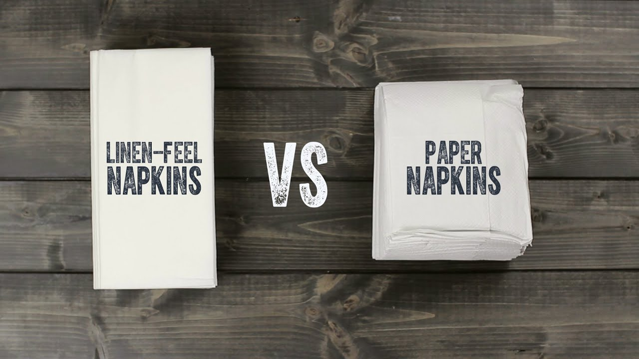 Linen Feel Napkins Vs Paper Napkins Youtube