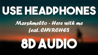 Marshmello - Here With Me (8D AUDIO) ft. CHVRCHES