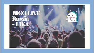 BIGO LIVE Russia- Lika