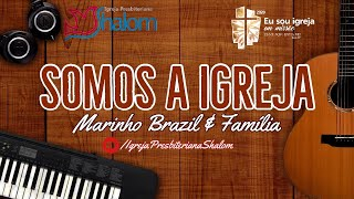 Somos A Igreja   Marinho Brazil & Família