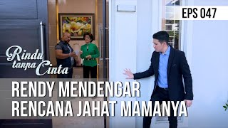Download RINDU TANPA CINTA - Rendy Mendengar Rencana Jahat Mamanya [13 September 2019] Mp3