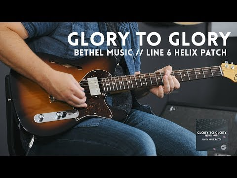 Glory to Glory - Bethel Music - Electric guitar cover & Line 6 Helix patch