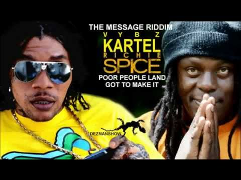 VYBZ KARTEL -RICHIE SPICE - GOT TO MAKE IT- POOR PEOPLE LAND (THE MESSAGE RIDDIM / DON CORLEON).mp4