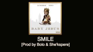 Doe B - Smile [Prod by Bolo & She
