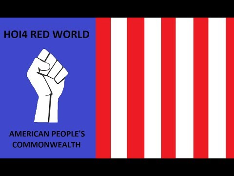 HOI4 Red World American People's Commonwealth EP3 - Lets Unite the Nation