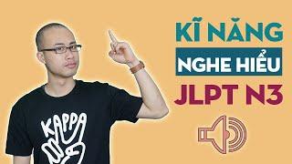 Kĩ năng nghe hiểu N3 JLPT || Kinh nghiệm nghe choukai N3 || 聴解N3の秘訣 || nghĩa samurai chan