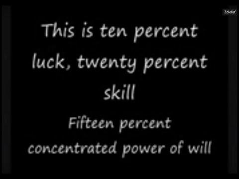 10 Percent Luck 20 Percent Skill Song Lyrics