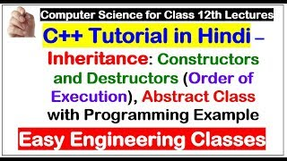 C++ Tutorial in Hindi : Constructors, Destructors and Abstract Class in Inheritance with Programming