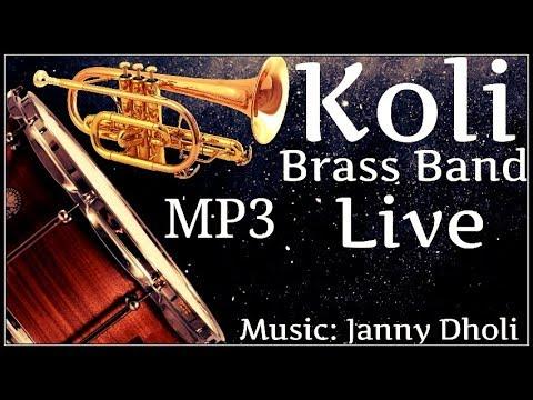 Koli Brass Band Live | Version | Janny Dholi | Mp3