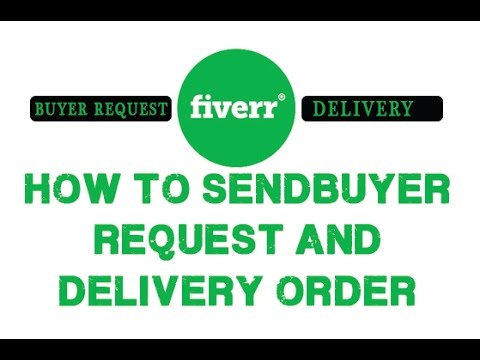 How to send buyer request and get order and delivey for fiverr account