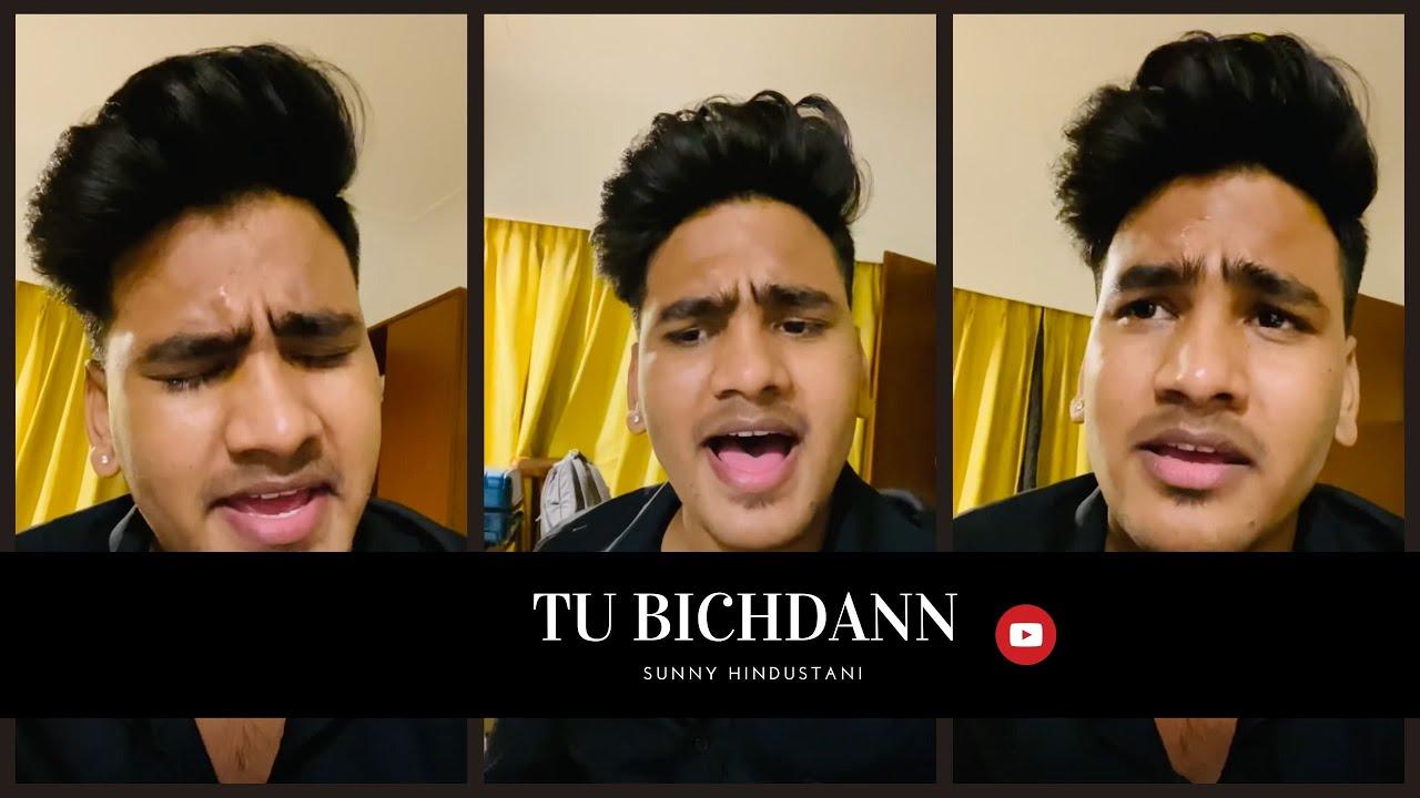 Sunny Hindustani - Tu Bichdann | Cover Song