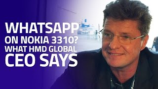 HMD Global CEO on WhatsApp on Nokia 3310 and 3 Things Every Android User Hates