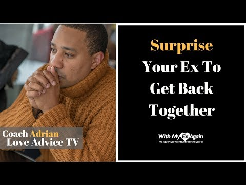 Surprise Your Ex If You Want To Get Back Together