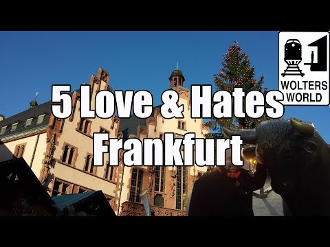 Visit Frankfurt: 5 Things You Will Love & Hate About Visitin