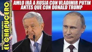 AMLO acepta invitación a Rusia de Putin después que rechazó la de Trump