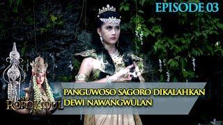 Pertarungan Sengit Dewi Nawang Wulan Melawan Panguwoso Sagoro - Nyi Roro Kidul Eps 3