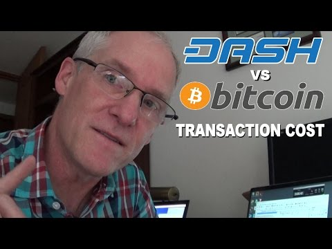 Dash Vs. Bitcoin - The Cost of a Transaction