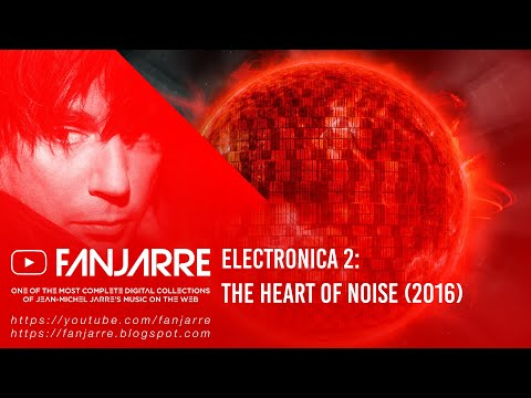 Jean-Michel Jarre - Electronica 2:The Heart of Noise