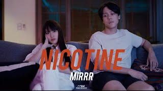 Mirrr // นิโคติน (nicotine) | (Official Music Video)