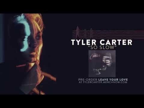 Tyler Carter - So Slow