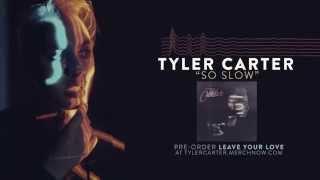 Tyler Carter - So Slow