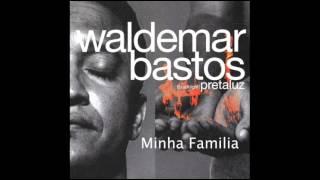 Waldemar Bastos - Minha Familia