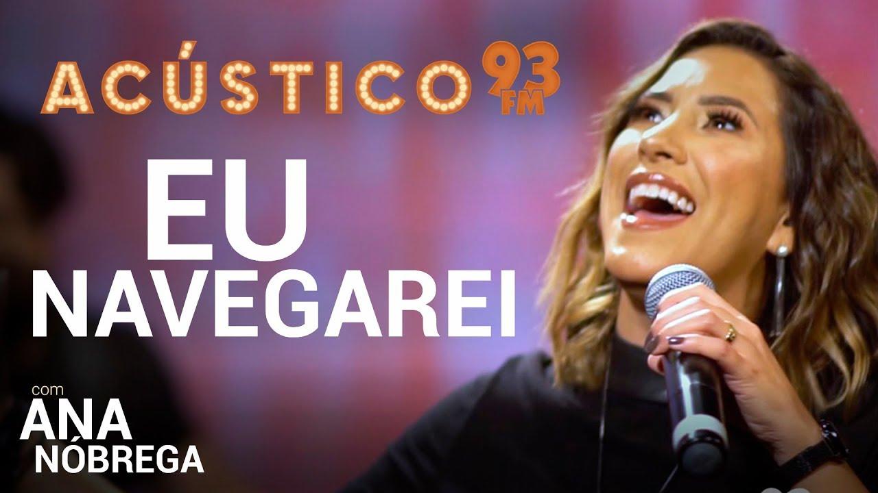 Ana Nóbrega - EU NAVEGAREI - Acústico 93 - AO VIVO - 2019