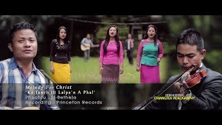 Melody For Christ - Ka tawrh hi Lalpan a phal (Official Music Video)