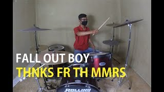 Fall Out Boy - Thnks Fr Th Mmrs  Drum Cover By Manza