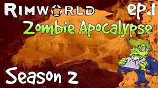 A NEW DAWN | ep.1 RimWorld Zombie Apocalypse Mod Season 2 | Let