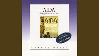 "Aida: Atto II, scena II - ""O re: Pei sacri numi... Gloria all"