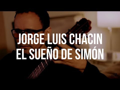 Jorge Luis Chacín - El Sueño de Simón (El Cuentacanciones)