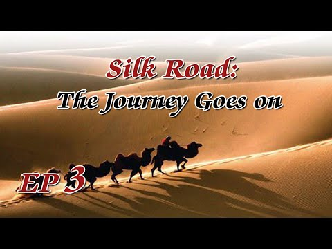 🌐The Silk Road Ep03 | Documentary